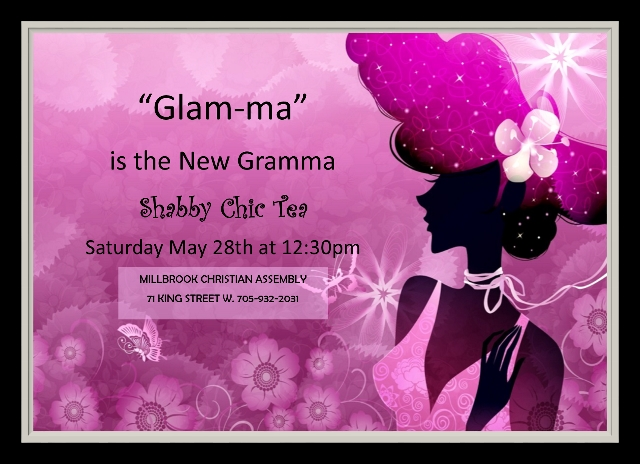 "Millbrook Christian Assembly's First Annual ""Glam-ma Shabby Chic Tea Event!"""